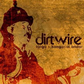 Dirtwire - Taiga ft Kongar-ol Ondar