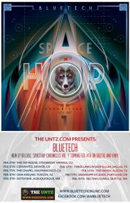 TheUntz.com presents Bluetech Spacehop Chronicles tour!