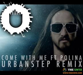 Steve Aoki - Come With Me ft Polina (Urbanstep Remix) [EXCLUSIVE PREMIERE]