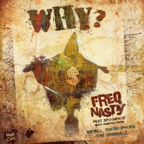 FreQ Nasty unveils controversial video for Why? featuring Spoonface Preview