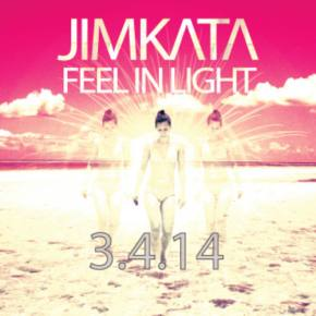 Jimkata unveils sunny new jam, Feel In Light out March 4