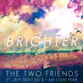 The Two Friends ft Jeff Sontag & I Am Lightyear - Brighter [FREE DOWNLOAD]