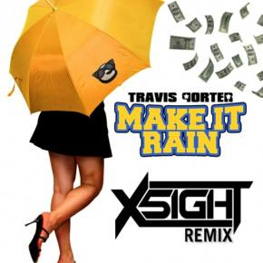 Travis Porter - Make It Rain (X5IGHT Remix)