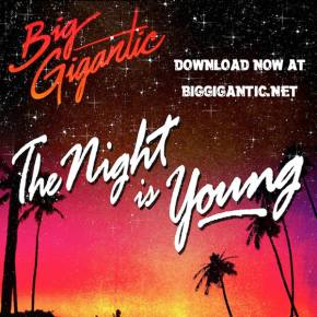 Big Gigantic drops highly anticipated album The Night Is Young for FREE