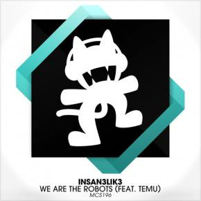 Insan3Lik3 - We Are The Robots [Out NOW on Monstercat]
