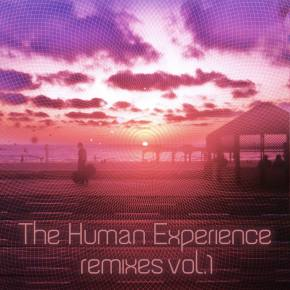 The Human Experience - Remixes Vol 1
