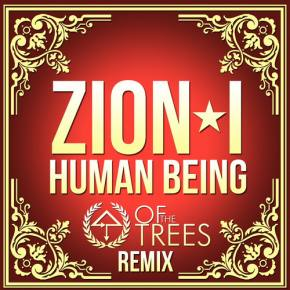 Zion I - Human Being (Of the Trees Remix) [FREE DOWNLOAD]