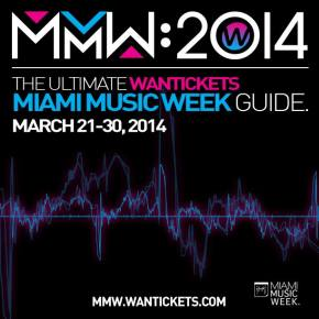 WantTickets has you covered for Miami Music Week! Preview