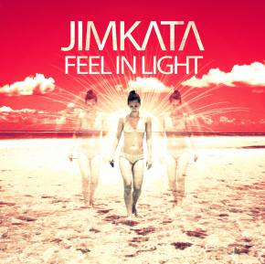 Jimkata - Feel In Light EP [Out NOW]