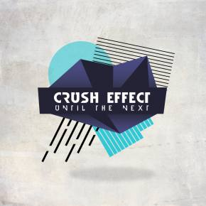 Crush Effect - Until The Next [Pay What You Want]