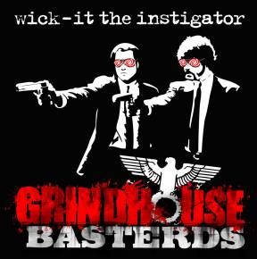 Wick-It The Instigator - Grindhouse Basterds
