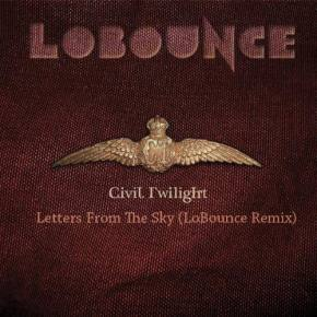 Civil Twilight - Letters From The Sky (LoBounce Remix)