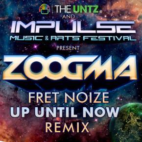 Fret Noize (ZOOGMA Remix) - Up Until Now