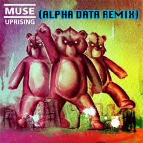Muse - Uprising (Alpha Data Remix) Preview