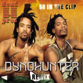 dead prez - 50 in the Clip (DYNOHUNTER Remix)