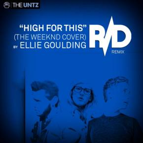 Ellie Goulding - High For This (The Weeknd Cover) (R/D Remix) [Exclusive Download]