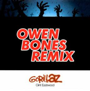 Gorillaz - Clint Eastwood (Owen Bones Useless Remix)
