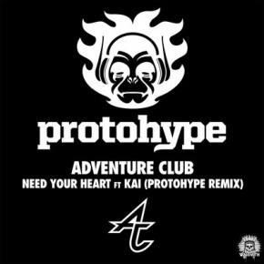 Adventure Club - Need Your Heart feat Kai (Protohype Remix)