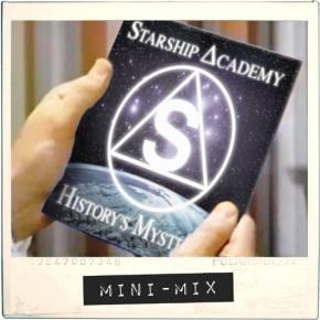 Starship Academy - History's Mysteries Mini-Mix [DJ SOLO]