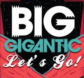 Big Gigantic - Let's Go!