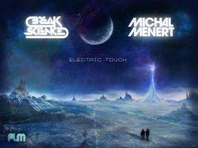 Break Science & Michal Menert - Electric Touch