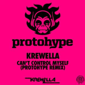 Krewella - Can't Control Myself (ProtoHype Remix)