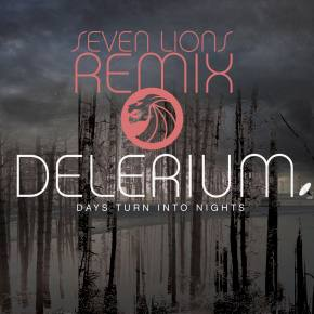 Delerium - Days Turn Into Nights (Seven Lions Remix)