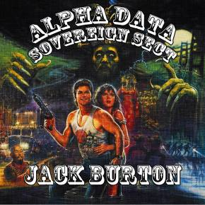 Alpha Data & Sovereign Sect - Jack Burton