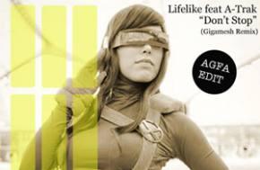 Lifelike ft A-Trak - Don't Stop (Gigamesh Remix - AFGA Edit) [EXCLUSIVE PREMIERE]