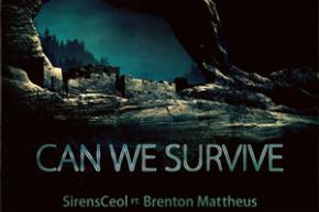SirensCeol - Can We Survive ft Brenton Mattheus