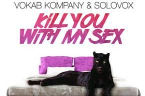 Vokab Kompany & Solovox - Kill You With My Sex [EF FRESH BEATZ SERIES]