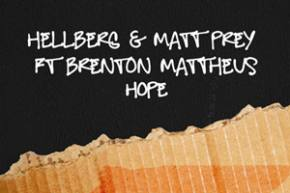 Hellberg & Matt Prey ft Brenton Mattheus - Hope