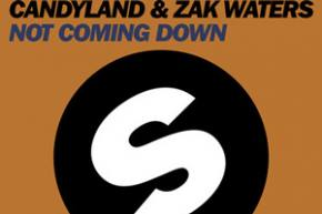 Candyland & Zak Waters - Not Coming Down