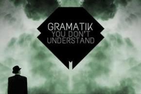 Gramatik - You Don't Understand [Lowtemp]