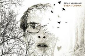 Benji Vaughan - Even Tundra [FREE DOWNLOAD]