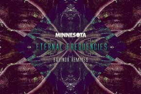 Minnesota - Eternal Frequencies: Equinox Remix EP