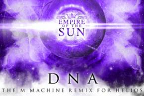 Empire of the Sun - DNA (The M Machine remixes)