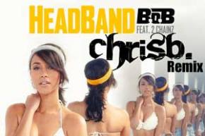 B.o.B. ft 2 Chainz - Headband (ChrisB. Remix) [EXCLUSIVE PREMIERE]