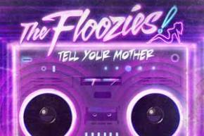 The Floozies - Tell Your Mother [FREE album out TODAY]