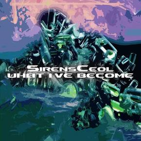 SirensCeol - What I've Become [FREE DOWNLOAD]