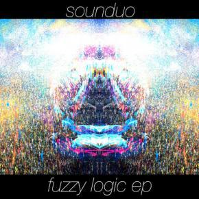 Sounduo - Fuzzy Logic EP [EXCLUSIVE PREMIERE]