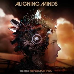 Aligning Minds - Retro Reflector Mix [EXCLUSIVE PREMIERE]