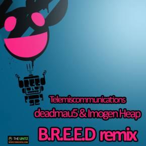 deadmau5 & Imogen Heap - Telemiscommunications (B.R.E.E.D. Remix) [FREE DOWNLOAD]