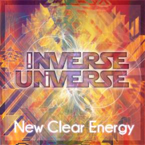 Inverse Universe - New Clear Energy EP [EXCLUSIVE PREMIERE]
