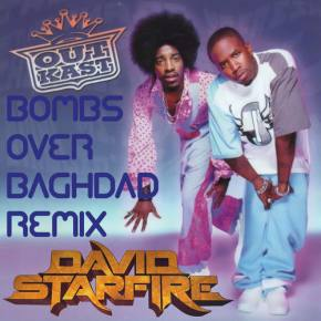 OutKast - Bombs Over Baghdad (David Starfire Remix) [FREE DOWNLOAD]