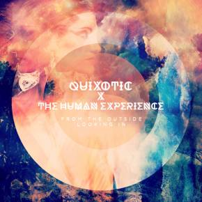 Quixotic and The Human Experience - The Fire Inside [EXCLUSIVE PREMIERE]