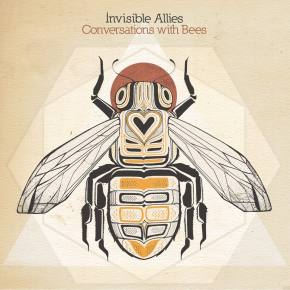 [PREMIERE] Invisible Allies - Bee's Longing [Conversations with Bees out 5/23 on Aleph Zero]