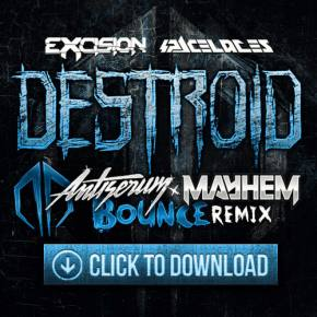 Excision & Space Laces [DESTROID] - Bounce (Antiserum & Mayem Remix)