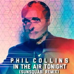 [PREMIERE] Phil Collins - In the Air Tonight (SunSquabi Remix)