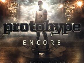 Protohype - Encore EP [Out NOW on Firepower Records]